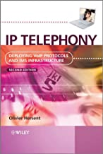 IP Telephony: Deploying VoIP Protocols and IMS Infrastructure (English Edition)