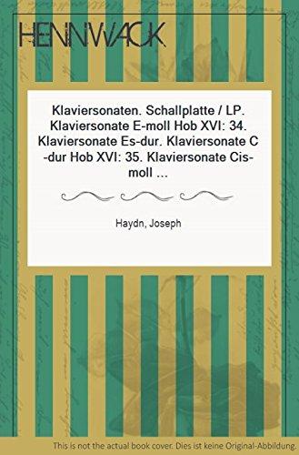 Klaviersonaten. Schallplatte , LP. Klaviersonate E-moll Hob XVI: 34. Klaviersonate Es-dur. Klaviersonate C-dur Hob XVI: 35. Klaviersonate Cis-moll Hob XVI: 36. Walter Olbertz, Klavier.