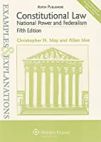 Constitutional Law: National Power & Federalism (Examples & Explanations)