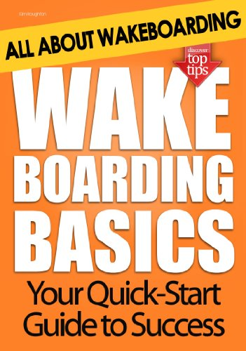 Wakeboarding Basics: All About Wakeboarding (English Edition)