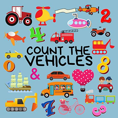 Count The Vehicles: A Counting Book About Vehicles for 2-5 Year Olds . Perfect gift for Baby,Kids,Toddler,Children (English Edition)