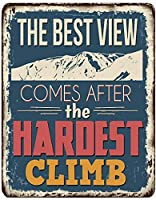 RCY-T ヴィンテージブリキサイン The Best View Comes After The Hardest Climb Wall Decoration Poster Bar Restaurant 金属錫サイン 20x30cm