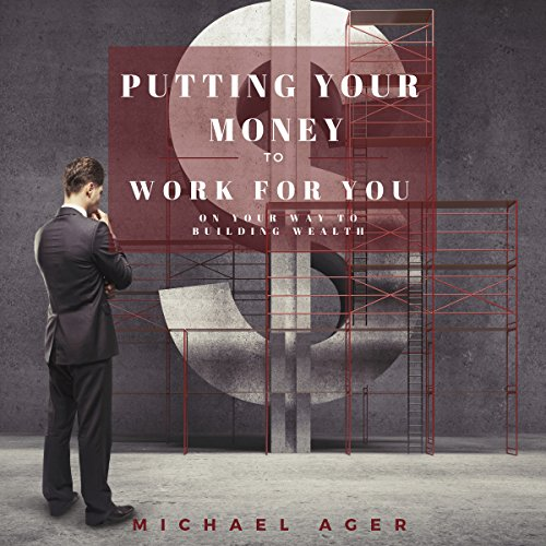 Putting Your Money to Work for You audiobook cover art