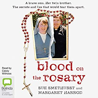 Blood on the Rosary                   By:                                                                                                                                 Sue Smethurst,                                                                                        Margaret Harrod                               Narrated by:                                                                                                                                 Casey Withoos                      Length: 7 hrs and 47 mins     12 ratings     Overall 4.8