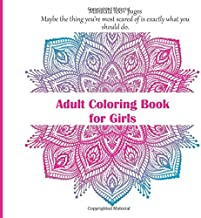 Adult Coloring Book for Girls Mandala 100+ pages - Maybe the thing you're most scared of is exactly what you should do.