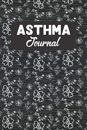 Asthma Journal: Symptoms Tracker Journal For Asthma Patients To Help You Monitor Asthma Triggers Journal Notebook