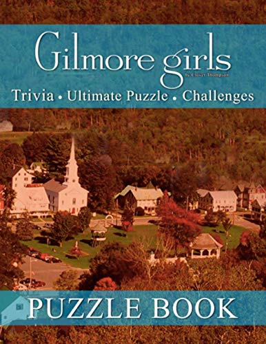 Gilmore Girls Puzzle Book: A Fantastic Activity Book For Adults To Relax And Relieve Stress With Many Fun Games About Gilmore Girls