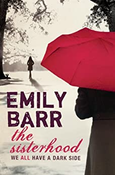 The Sisterhood: A gripping psychological thriller with a shocking twist by [Emily Barr]