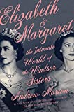 Image of Elizabeth & Margaret: The Intimate World of the Windsor Sisters
