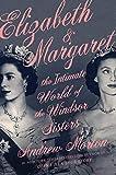Image of Elizabeth & Margaret: The Intimate World of the Windsor Sisters