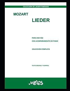 Mozart Lieder: Para una voz con acompañamiento de piano colección completa