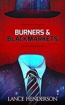 Burners & Black Markets  Off the Grid Hacking Darknet   Prepper Books Series vol 1