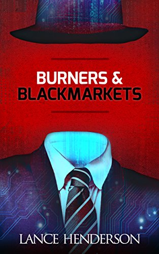 Download Burners & Black Markets (Off the Grid, Hacking, Darknet): Prepper Books Series vol. 1 (English Edition) B01EU9A92K
