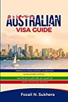 Australian Visa Guide: Handbook on winning Australian visa applications
