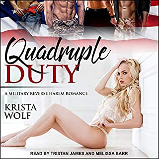 Quadruple Duty: A Military Reverse Harem Romance     Quadruple Duty Series, Book 1              By:                                                                                                                                 Krista Wolf                               Narrated by:                                                                                                                                 Melissa Barr,                                                                                        Tristan James                      Length: 8 hrs and 18 mins     24 ratings     Overall 4.7