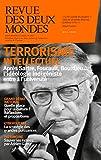Revue des Deux Mondes mai 2019: Terrorisme intellectuel : après Sartre, Foucault, Bourdieu... l'idéologie indigéniste entre à l'université (French Edition)