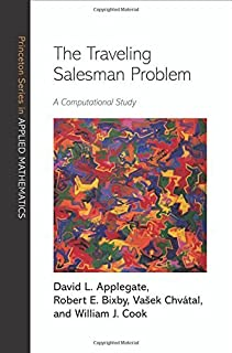 The Traveling Salesman Problem: A Computational Study (Princeton Series in Applied Mathematics) by David Applegate Robert ...