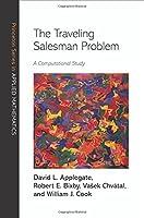 The Traveling Salesman Problem: A Computational Study (Princeton Series in Applied Mathematics) by David Applegate Robert Bixby Vasek Chvatal William Cook(2007-02-04)