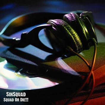 Squad Or Die!!!