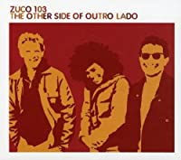 The Other Side of Outro Lado by Zuco 103 (2006-01-01)