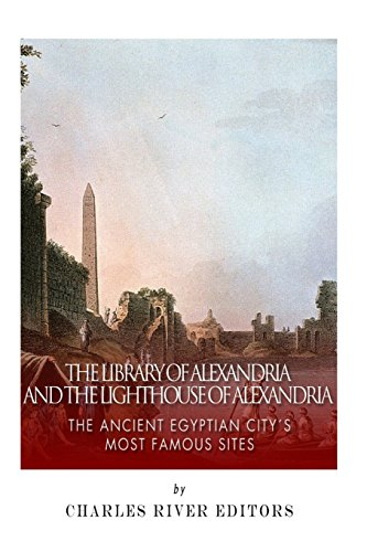 The Library of Alexandria and the Lighthouse of Alexandria: The Ancient Egyptian City's Most Famous Sites