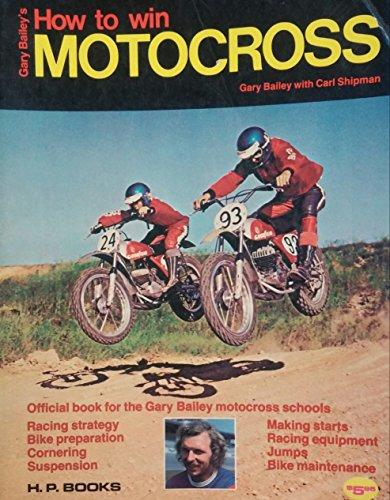 Gary Bailey's How to win motocross