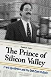 Image of The Prince of Silicon Valley: Frank Quattrone and the Dot-Com Bubble