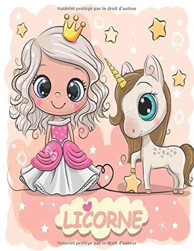 LICORNE: Licorne Livre de Coloriage Pour les Enfant de [ 4 à 8 Ans ] ... ... Belle Image Comme des Animaux, des Licorne, des Sirènes, des Princesses, des chevaux, des fée..