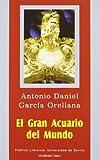 El Gran Acuario del Mundo: 15 (Serie Premios Literarios de la Universidad de Sevilla. Teatro)