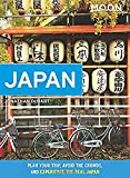 Moon Japan: Plan Your Trip, Avoid the Crowds, and Experience the Real Japan...