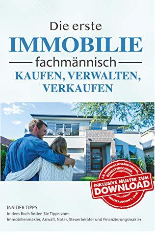 Immobilien-Ratgeber: Die erste Immobilie fachmännisch kaufen, verwalten, verkaufen als Amazon eBook: ein Leitfaden von Jürgen Berreth für Einsteiger in das Immobilieninvestment als Kapitalanlage.