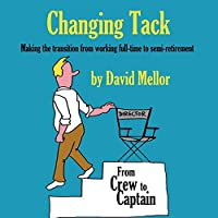 Changing Tack: Making the transition from working full-time to semi-retirement