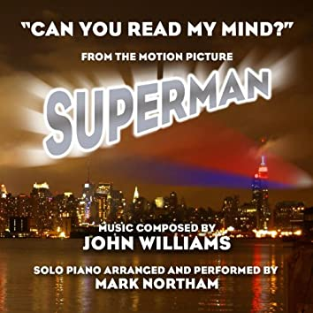 """""""Can You Read My Mind?"""" - From """"Superman-the Movie"""" (feat. Mark Northam) - Single"""