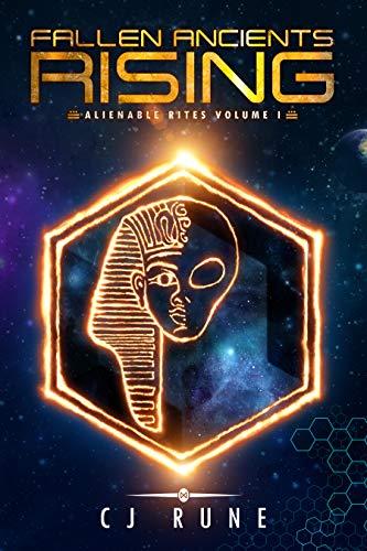 Fallen Ancients Rising (Alienable Rites Book 1)