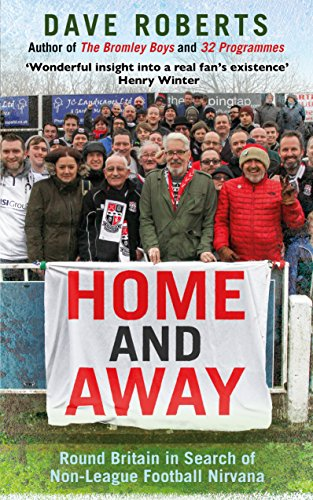 Home and Away: Round Britain in Search of Non-League Football Nirvana (Tran01  13 06 2019) (English Edition)