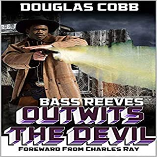 Bass Reeves Outwits the Devil: Foreword from Charles Ray audiobook cover art