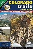 Colorado Trails Central Region: Backroads & 4-Wheel Drive Trails
