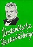 Unsterbliche Reutter-Vorträge, Bd.2