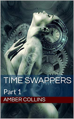Time Swappers: Part 1 (English Edition)