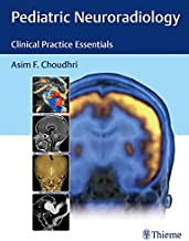 Pediatric Neuroradiology: Clinical Practice Essentials