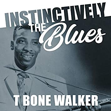 Instinctively the Blues - T-Bone Walker