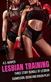 Lesbian Training: Three Story Bundle of Domination, BDSM and Rough Play