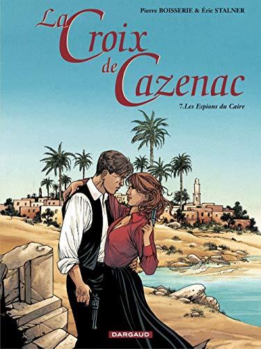 La Croix de Cazenac, Tome 7 : Les espions du Caire