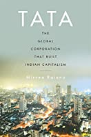 Tata: The Global Corporation That Built Indian Capitalism