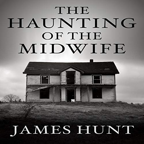 The Haunting of the Midwife Audiobook By James Hunt cover art