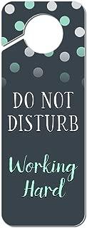 Graphics and More Do Not Disturb Working Hard Plastic Door Knob Hanger Sign