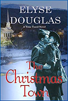 The Christmas Town: A Time Travel Novel by [Elyse Douglas]