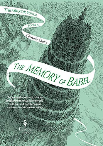 The Memory of Babel: Book Three of The Mirror Visitor Quartet (The Mirror Visitor Quartet, 3)