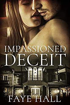Impassioned Deceit by [Faye Hall]