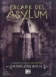 Escape del Asylum par Madeleine Roux